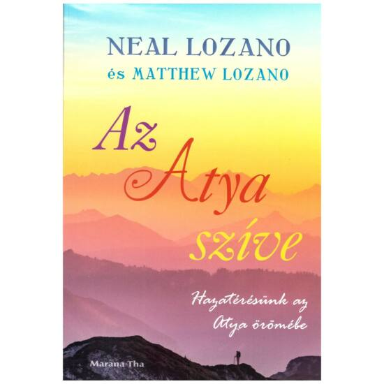 Neal Lozano-Matthew Lozano - Az Atya szíve