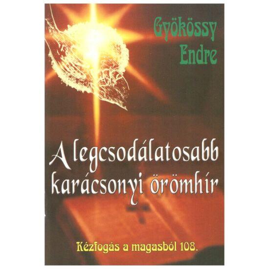 Gyökössy Endre - A legcsodálatosabb karácsonyi örömhír