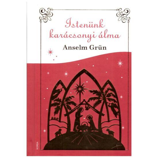 Anselm Grün - Istenünk karácsonyi álma