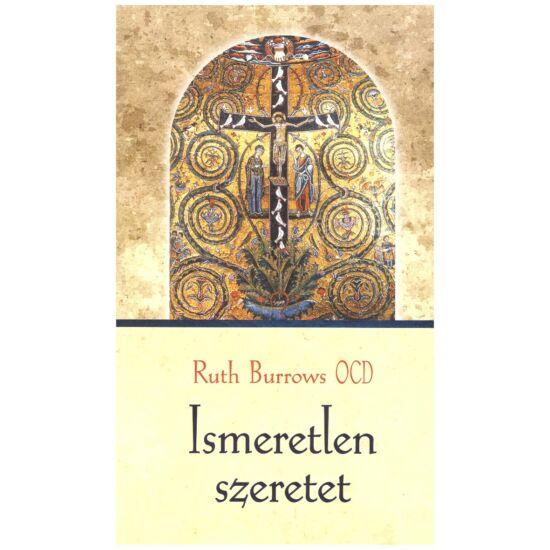 Ruth Burrows - Ismeretlen szeretet