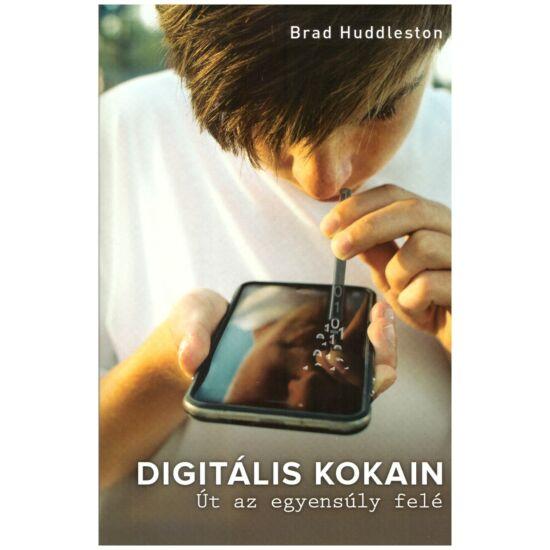 Brad Huddleston - Digitális kokain - Út az egyensúly felé