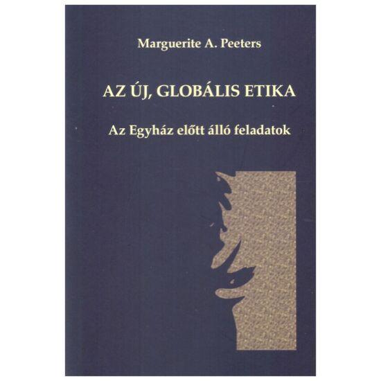 Marguerite A. Peeters - Az új, globális etika - Az egyház előtt álló feladatok