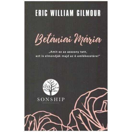 Eric William Gilmur - Betániai Mária