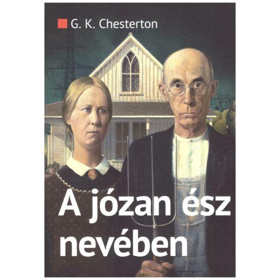 G. K. Chesterton - A józan ész nevében