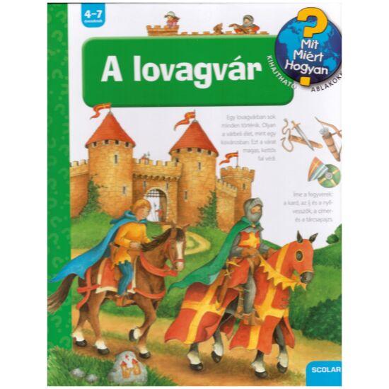 Lovagvár -  Mit miért hogyan?