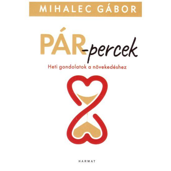 Mihalec Gábor - Pár-percek  - Heti gondolatok a növekedéshez