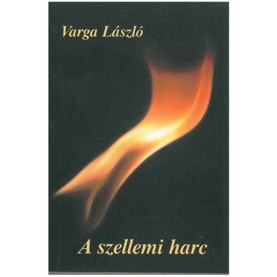 Varga László - A szellemi harc