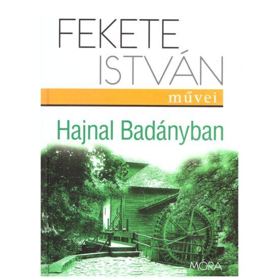 Fekete István - Hajnal Badányban