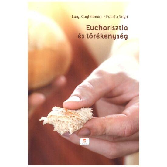Luigi Guglielmoni-Fausto Negri - Eucharisztia és törékenység