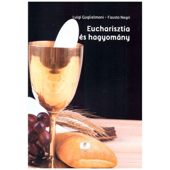 Luigi Guglielmoni-Fausto Negri - Eucharisztia és hagyomány