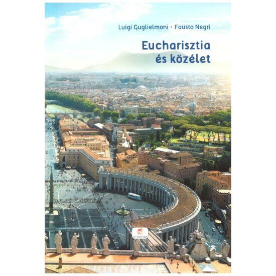 Luigi Guglielmoni-Fausto Negri - Eucharisztia és közélet