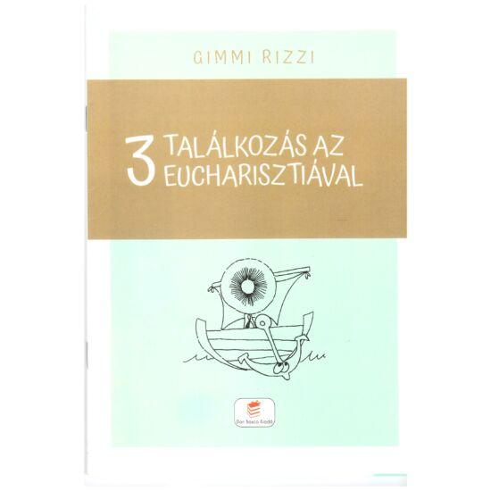 Gimmi Rizzi - 3 találkozás az Eucharisztiával
