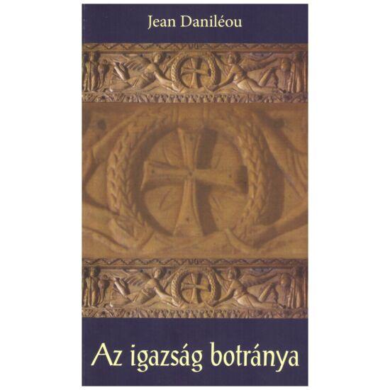 Az igazság botránya - Jean Daniléou