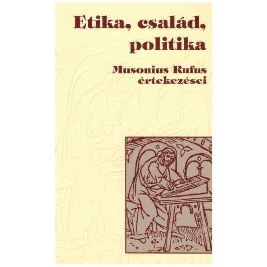 Etika, család, politika - Musonius Rufus értekezései