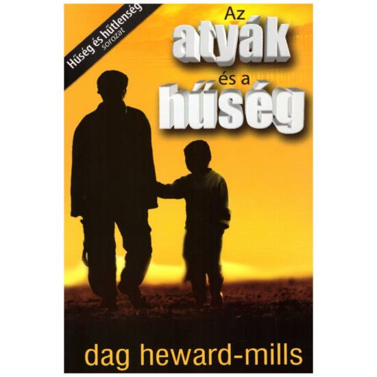 Dag Heward-Mills - Az atyák és a hűség