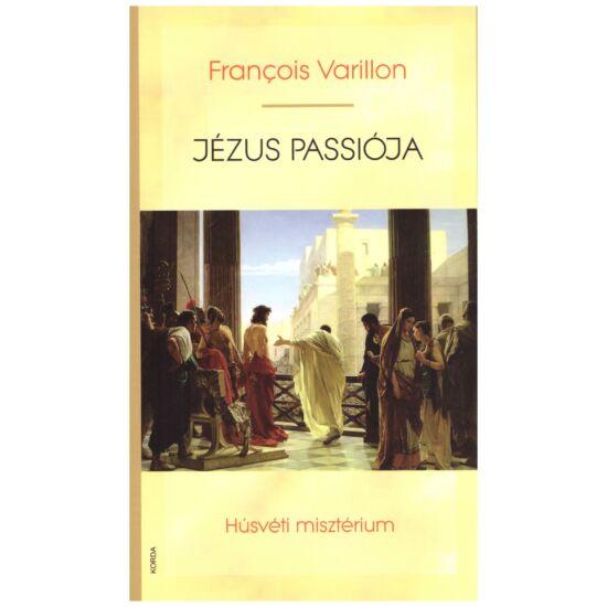 Francois Varillon - Jézus passiója