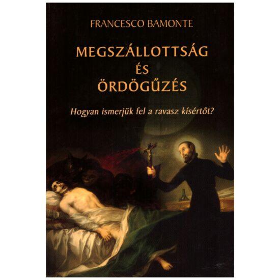 Francesco Bamonte - Megszállottság és ördögűzés