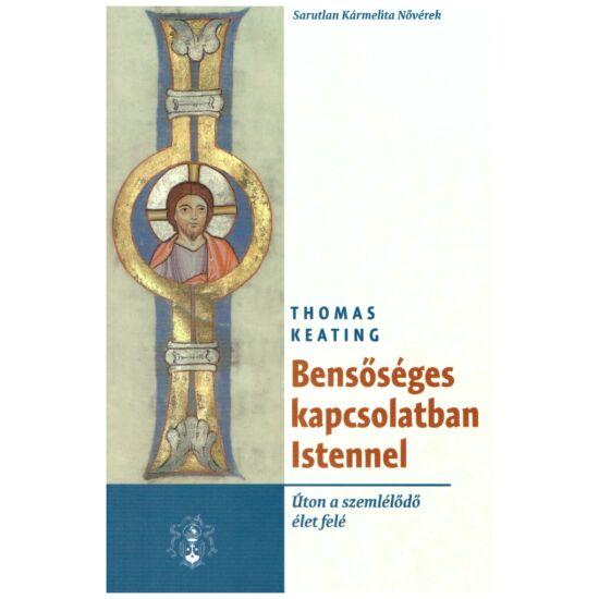 Thomas Keating - Bensőséges kapcsolatban Istennel (Úton a szemlélődő élet felé)