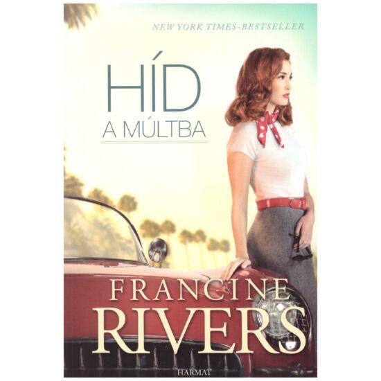 Francine Rivers - Híd a múltba