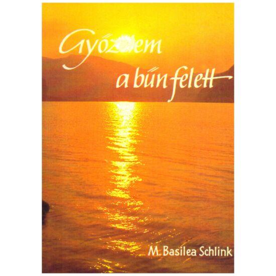 M. Basilea Schlink - Győzelem a bűn felett