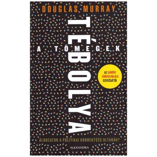 Douglas Murray - Tömegek tébolya