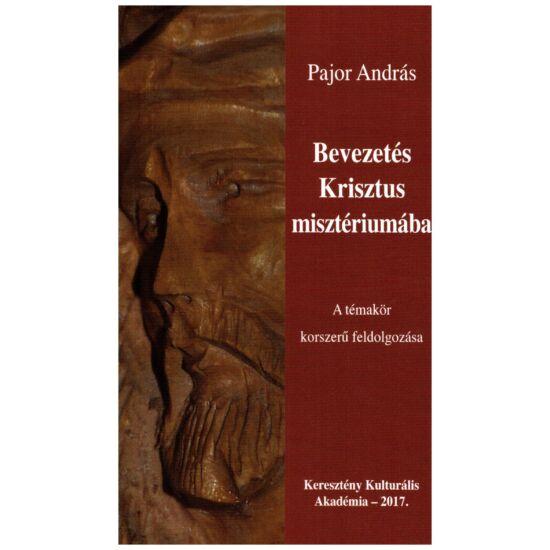 Pajor András - Bevezetés Krisztus misztériumába
