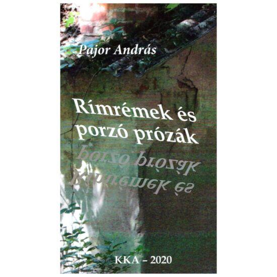 Pajor András - Rímképek és porzó prózák