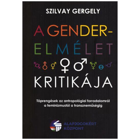 Szilvay Gergely - A genderelmélet kritikája