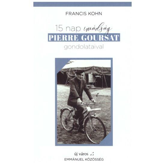 Francis Kohn - 15 nap imádság Pierre Goursat gondolataival