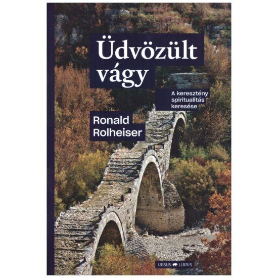 Ronald Rolheiser - Üdvözült vágy