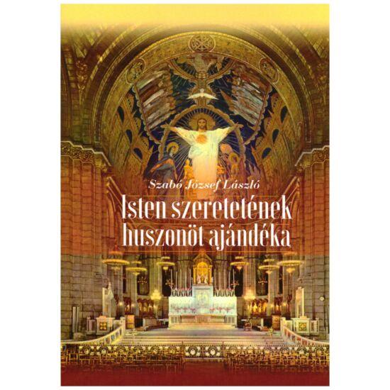 Szabó József László - Isten szeretetének huszonöt ajándéka